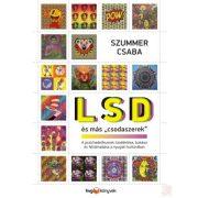 """LSD ÉS MÁS """"CSODASZEREK"""""""