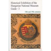 HISTORICAL EXHIBITION OF THE HUNGARIAN NATIONAL MUSEUM. GUIDE 3.