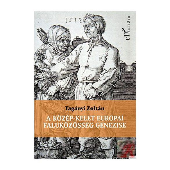 A KÖZÉP-KELET EURÓPAI FALUKÖZÖSSÉG GENEZISE