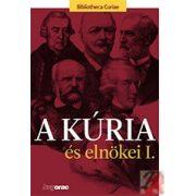 A KÚRIA ÉS ELNÖKEI I.