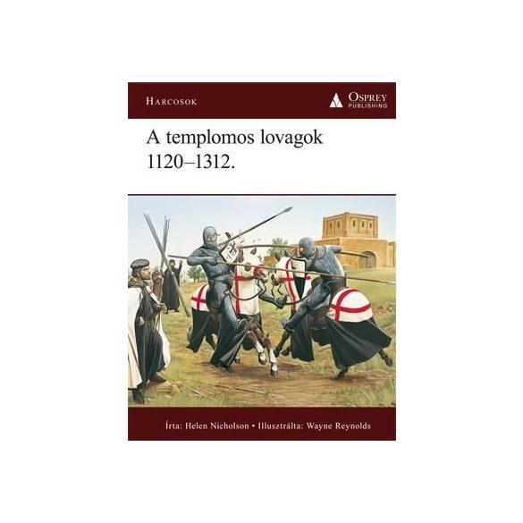 A TEMPLOMOS LOVAGOK 1120-1312 - Elfogyott