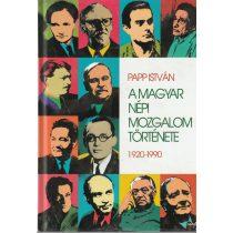 A MAGYAR NÉPI MOZGALOM TÖRTÉNETE 1920-1990