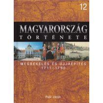 MAGYARORSZÁG TÖRTÉNETE 12. - MEGBÉKÉLÉS ÉS ÚJJÁÉPÍTÉS 1711-1790