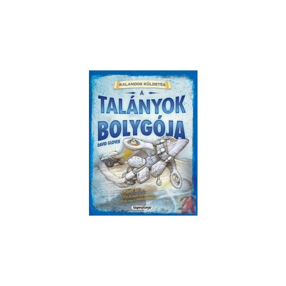 KALANDOS KÜLDETÉS - A TALÁNYOK BOLYGÓJA