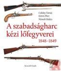 A SZABADSÁGHARC KÉZI LŐFEGYVEREI 1848-1849