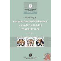 FRANCIA DIPLOMÁCIAI IRATOK A KÁRPÁT-MEDENCE TÖRTÉNETÉRŐL - 1928-1932
