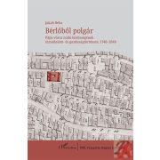 BÉRLŐBŐL POLGÁR – PÁPA VÁROS ZSIDÓ KÖZÖSSÉGÉNEK TÁRSADALOM- ÉS GAZDASÁGTÖRTÉNETE, 1748–1848