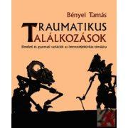 TRAUMATIKUS TALÁLKOZÁSOK