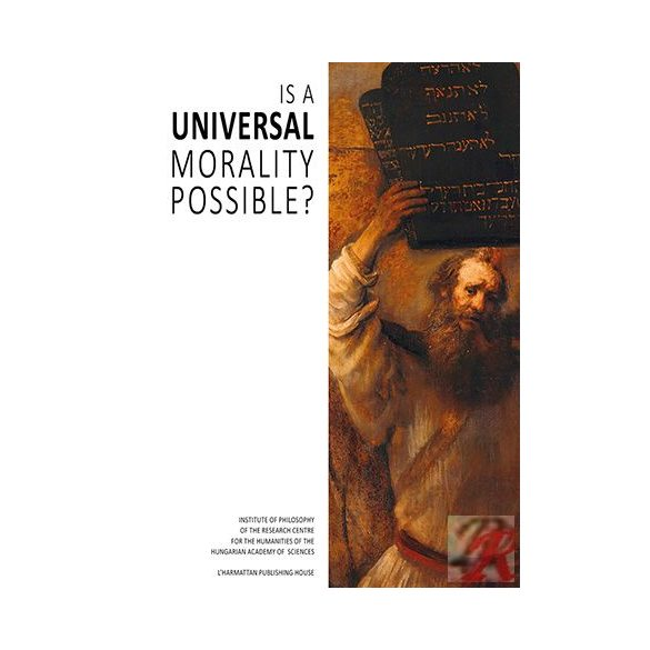 IS A UNIVERSAL MORALITY POSSIBLE?