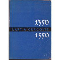 L'ART A CRACOVIE ENTRE 1350 ET 1550