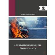 A TERRORIZMUS ELMÉLETE ÉS GYAKORLATA