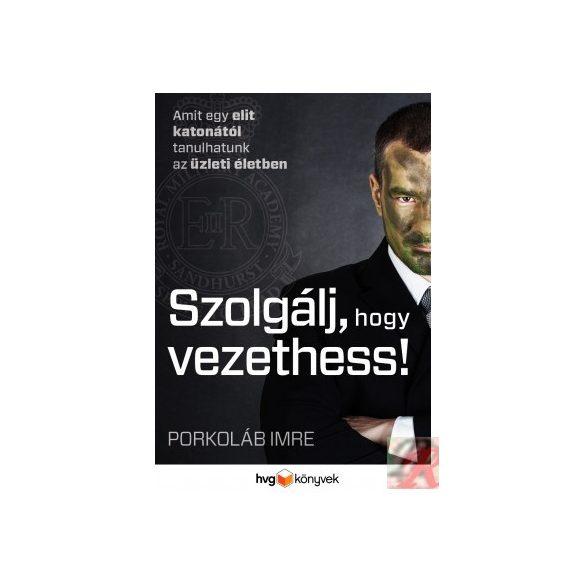 SZOLGÁLJ, HOGY VEZETHESS