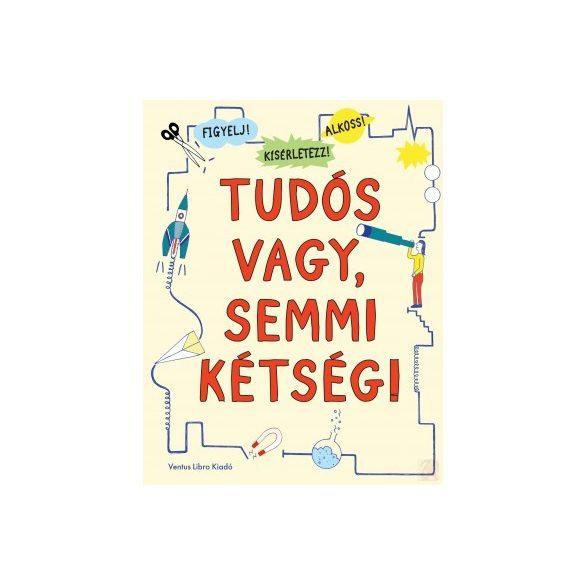 TUDÓS VAGY, SEMMI KÉTSÉG