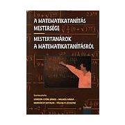 A MATEMATIKATANÍTÁS MESTERSÉGE - MESTERTANÁROK A MATEMATIKATANÍTÁSRÓL