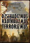 DZSIHADIZMUS, RADIKALIZMUS, TERRORIZMUS