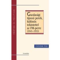 GAZDASÁGI TÍPUSÚ PEREK, KÜLÖNÖS TEKINTETTEL AZ FM-PERRE (1945–1953)