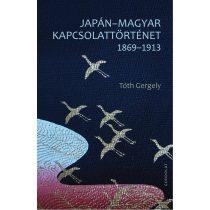 JAPÁN–MAGYAR KAPCSOLATTÖRTÉNET 1869–1913