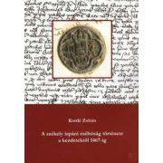 A SZÉKELY ISPÁNI MÉLTÓSÁG TÖRTÉNETE A KEZDETEKTŐL 1467-IG