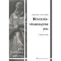 BÜNTETÉS-VÉGREHAJTÁSI JOG – Szakvizsga felkészítő kötet - Elfogyott