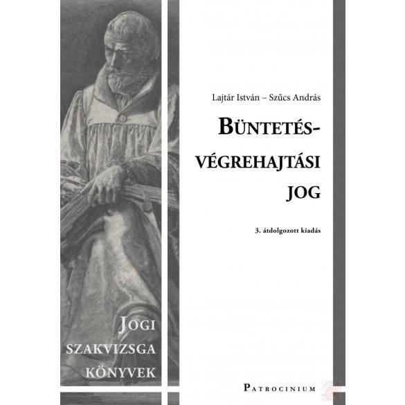 BÜNTETÉS-VÉGREHAJTÁSI JOG – Szakvizsga felkészítő kötet