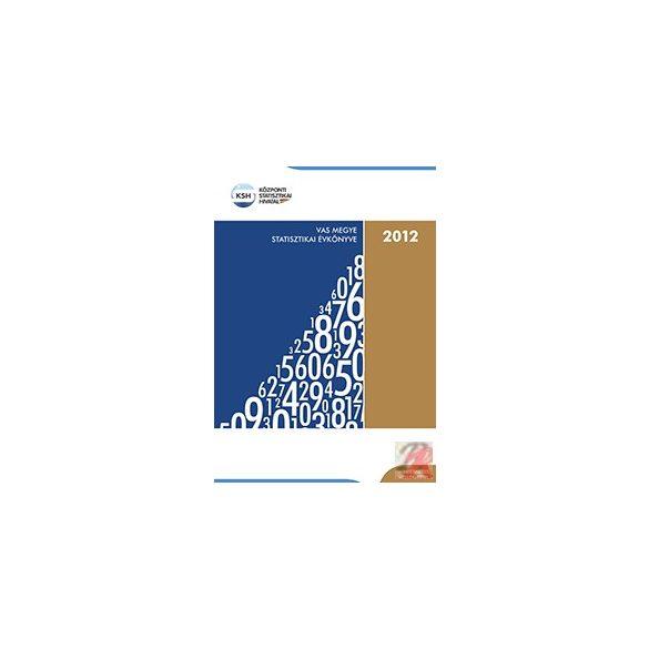 VAS MEGYE STATISZTIKAI ÉVKÖNYVE, 2012
