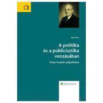 A POLITIKA ÉS A PUBLICISZTIKA VONZÁSÁBAN