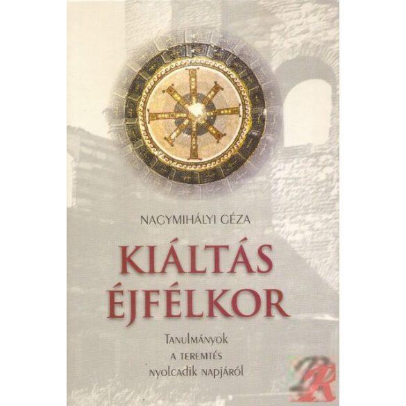KIÁLTÁS ÉJFÉLKOR