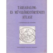 TÁRSADALOM- ÉS MŰVELŐDÉSTÖRTÉNETI ATLASZ