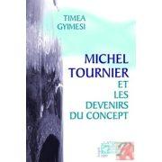MICHEL TOURNIER ET LES DEVENIRS DU CONCEPT
