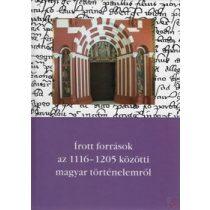ÍROTT FORRÁSOK AZ 1116-1205 KÖZÖTTI MAGYAR TÖRTÉNELEMRŐL - Elfogyott