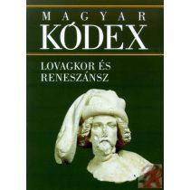 MAGYAR KÓDEX 2. kötet - Lovagkor és a reneszánsz