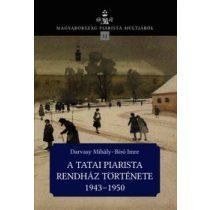 A TATAI PIARISTA RENDHÁZ TÖRTÉNETE 1943–1950
