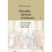FILOZÓFIA, TÖRTÉNET, ÉRTELMEZÉS I.