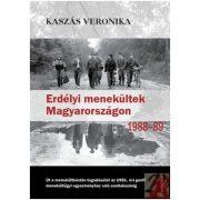 ERDÉLYI MENEKÜLTEK MAGYARORSZÁGON 1988–89-BEN