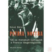 PATRIA NOSTRA. '56-OS MENEKÜLT KAMASZOK A FRANCIA IDEGENLÉGIÓBAN