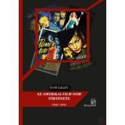 AZ AMERIKAI FILM NOIR TÖRTÉNETE 1940-1960