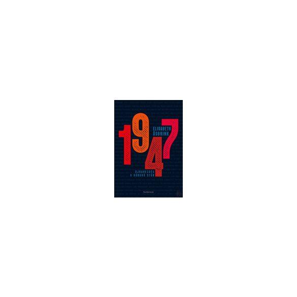 1947 - ÚJRAKEZDÉS A HÁBORÚ UTÁN
