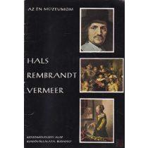 HALS - REMBRANDT - VERMEER