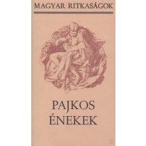 PAJKOS ÉNEKEK
