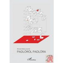 PADLÓRÓL PADLÓRA – MAGYAR BALOLDAL 2010–2014