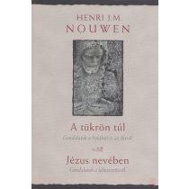 A TÜKRÖN TÚL / JÉZUS NEVÉBEN