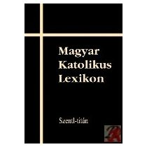 MAGYAR KATOLIKUS LEXIKON XIII.