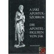 A JÁKI APOSTOLSZOBROK/DIE APOSTOLFIGUREN VON JÁK