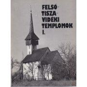 FELSŐ-TISZA-VIDÉKI TEMPLOMOK I. kötet
