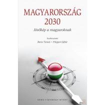 MAGYARORSZÁG 2030 - Jövőkép a magyaroknak