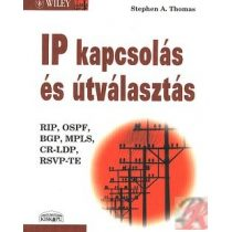 IP KAPCSOLÁS ÉS ÚTVÁLASZTÁS. RIP, OSPF, BGP, MPLS, CR-LDP, RSVP-TE
