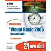 TANULJUK MEG A VISUAL BASIC 2005 HASZNÁLATÁT 24 ÓRA ALATT