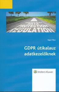 GDPR utikalauz adatkezelőknek