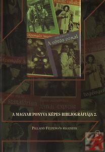 A MAGYAR PONYVA KÉPES BIBLIOGRÁFIÁJA 2. - PALLADIS FÉLPENGŐS REGÉNYEK