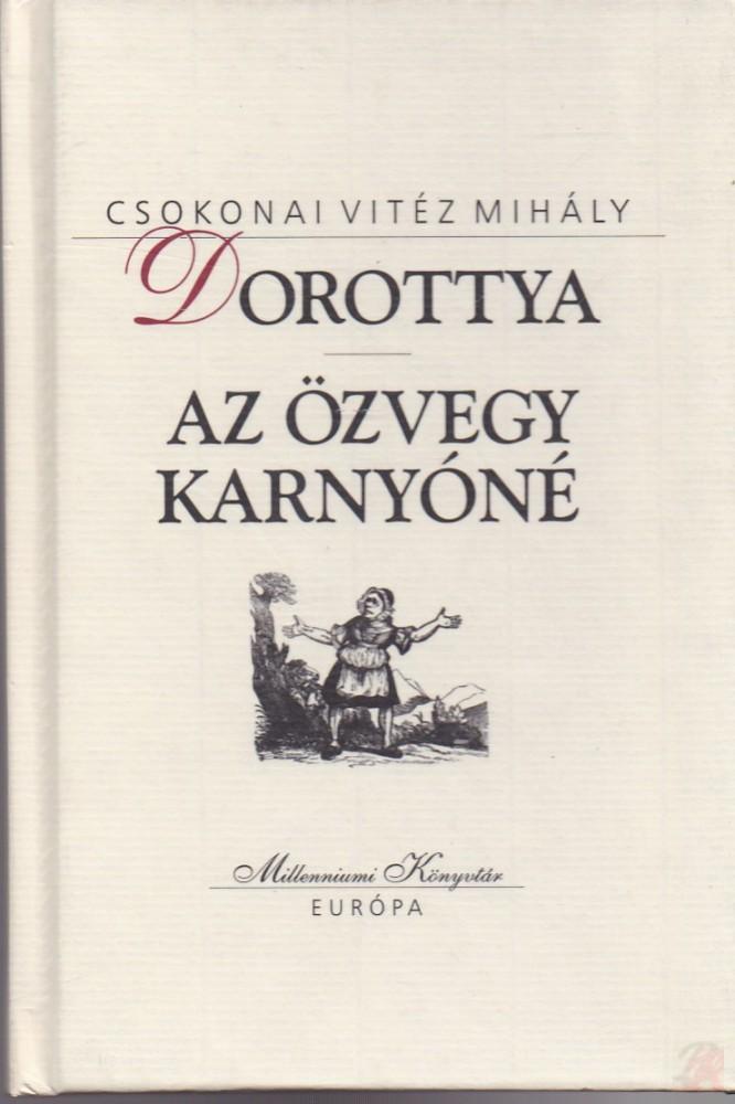 DOROTTYA - AZ ÖZVEGY KARNYÓNÉ